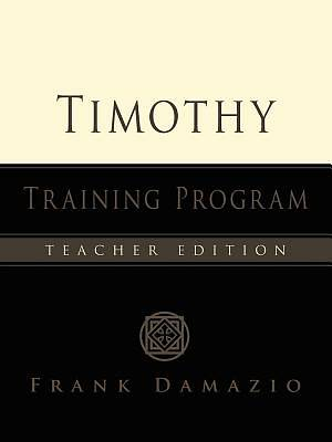 The Timothy Training Program - Teacher Edition