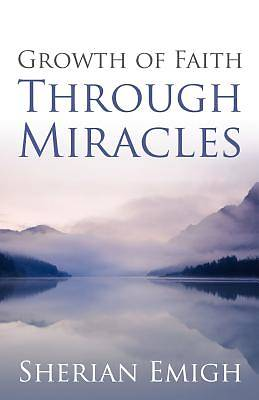 Growth of Faith Through Miracles