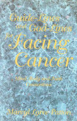 Guide-Lines and God-Lines for Facing Cancer