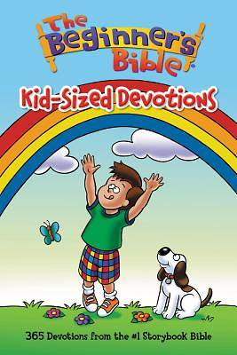 The Beginners Bible: Kid-Sized Devotions