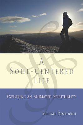 A Soul-Centered Life [ePub Ebook]