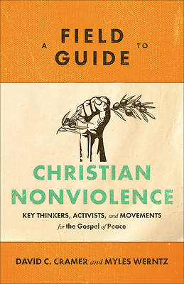 Picture of A Field Guide to Christian Nonviolence