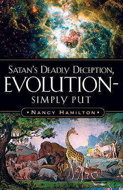 Picture of Satan's Deadly Deception, Evolution-Simply Put