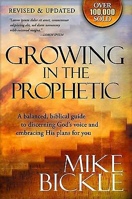 Growing in the Prophetic (Revised and Updated)
