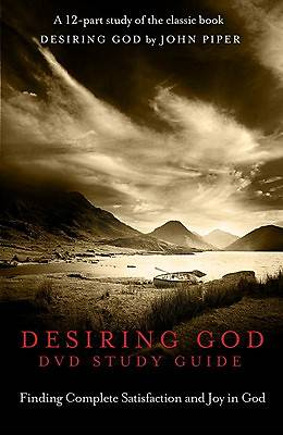 Desiring God DVD Study Guide