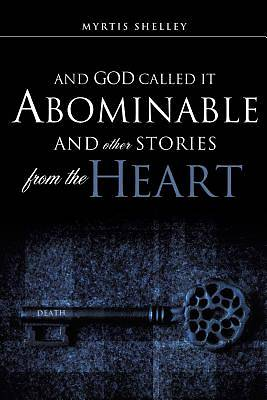 Picture of And God Called It Abominable and Other Stories from the Heart