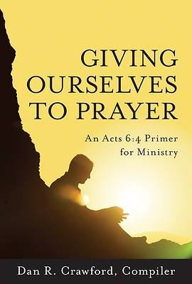 Picture of Giving Ourselves to Prayer