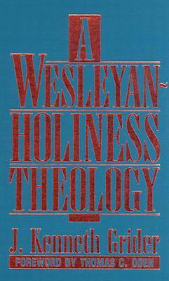 Picture of A Wesleyan-Holiness Theology