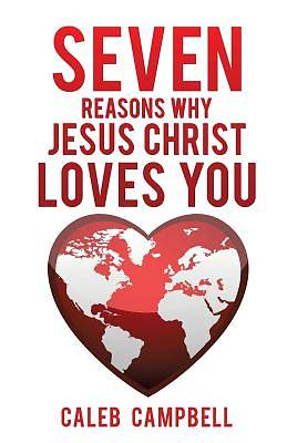 Picture of Seven Reasons Why Jesus Christ Loves You