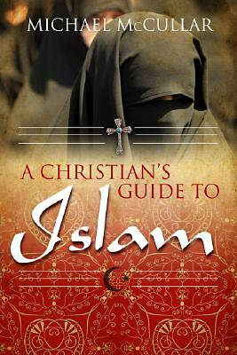 A Christians Guide to Islam