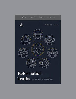 Reformation Truths