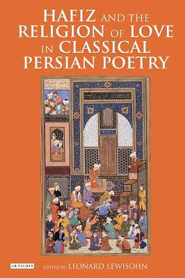 Picture of Hafiz and the Religion of Love in Classical Persian Poetry