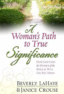 A Womans Path to True Significance