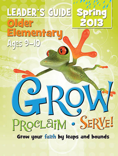 Picture of Grow, Proclaim, Serve! Older Elementary Leader's Guide Spring 2013