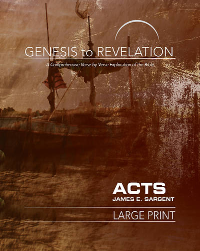 Genesis to Revelation: Acts Participant Book [Large Print]
