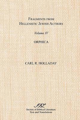 Picture of Fragments from Hellenistic Jewish Authors, Volume IV, Orphica