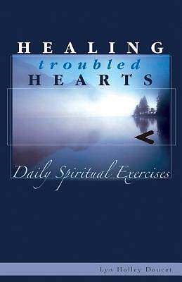 Healing Troubled Hearts