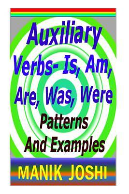 Auxiliary Verbs- Is, Am, Are, Was, Were