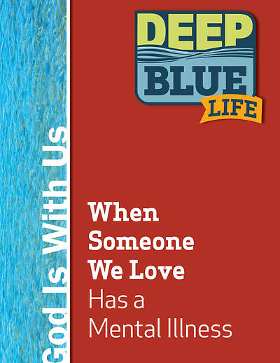 Picture of Deep Blue Life: When Someone We Love Has a Mental Illness Word Download