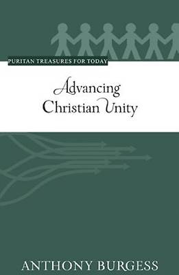Advancing Christian Unity (Puritan Treasures for Today)