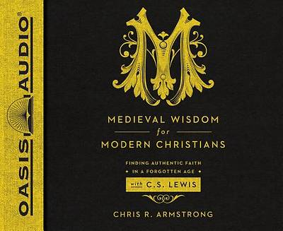 Medieval Wisdom for Modern Christians (Library Edition)