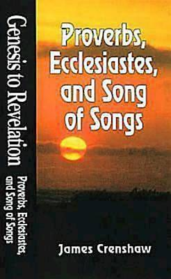 Genesis to Revelation: Proverbs, Ecclesiastes, and Song of Songs Student Book