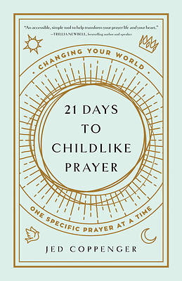 Picture of 21 Days to Childlike Prayer