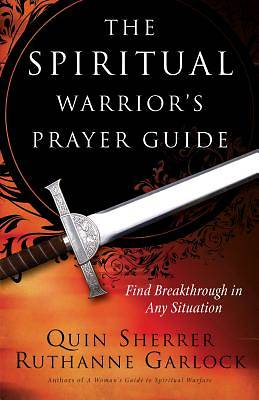 The Spiritual Warriors Prayer Guide