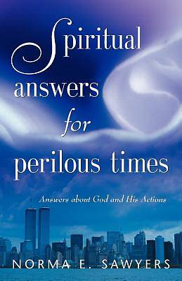 Spiritual Answers for Perilous Times