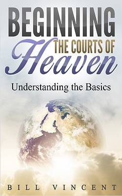 Beginning the Courts of Heaven