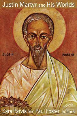 Justin Martyr and His Worlds