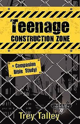 Teenage Construction Zone Plus Companion Bible Study