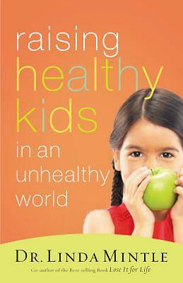 Raising Healthy Kids in an Unhealthy World