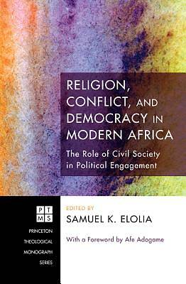 Picture of Religion, Conflict, and Democracy in Modern Africa