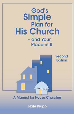 Picture of God's Simple Plan for His Church - And Your Place in It