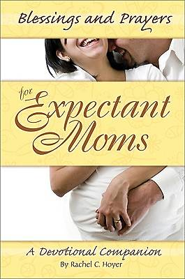 Blessings and Prayers for Expectant Mothers