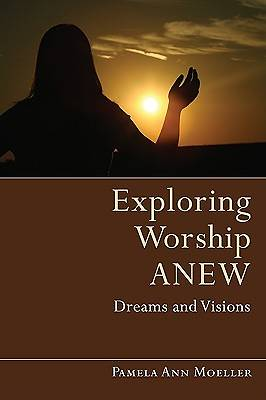 Exploring Worship Anew