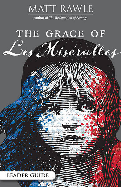 The Grace of Les Miserables Leader Guide - eBook [ePub]