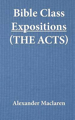 Bible Class Expositions (the Acts)