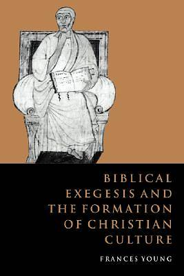 Picture of Biblical Exegesis and the Formation of Christian Culture