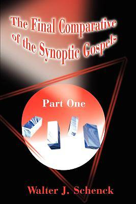 Picture of The Final Comparative of the Synoptic Gospels