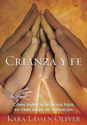 Parenting and Faith (Crianza Y Fe)