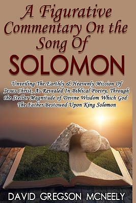A Figurative Commentary on the Song of Solomon