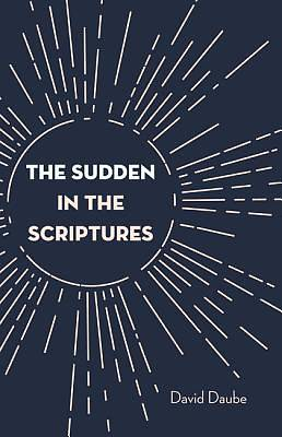 The Sudden in the Scriptures