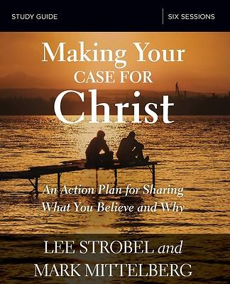 Picture of Making Your Case for Christ Study Guide: Equipping You to Share Your Faith