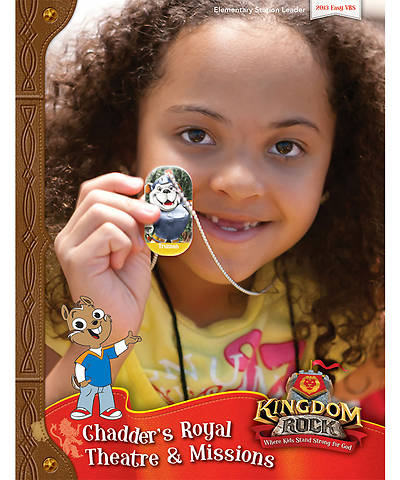 Group VBS 2013 Kingdom Rock Chadders Royal Theatre & Missions Leader Manual