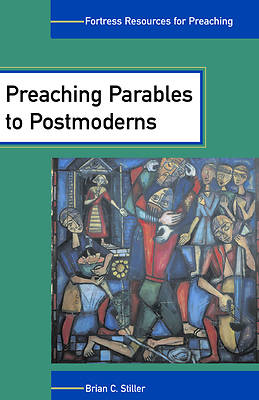 Picture of Preaching Parables to Postmoderns