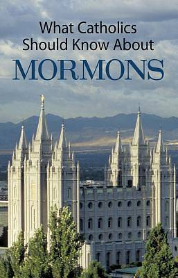 What Catholics Should Know about Mormons