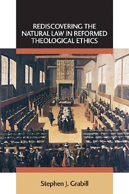 Picture of Rediscovering the Natural Law in Reformed Theological Ethics