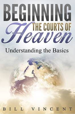 Picture of Beginning the Courts of Heaven